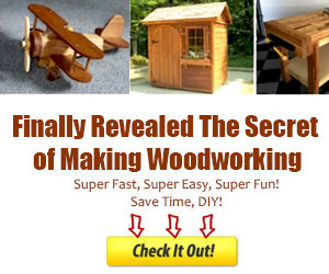 Woodworking Secret Do It Yourself